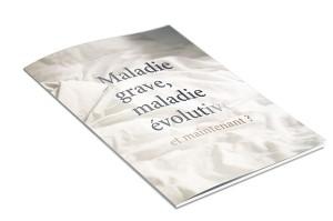 Brochure - Maladie grave, maladie évolutive. Et maintenant ?