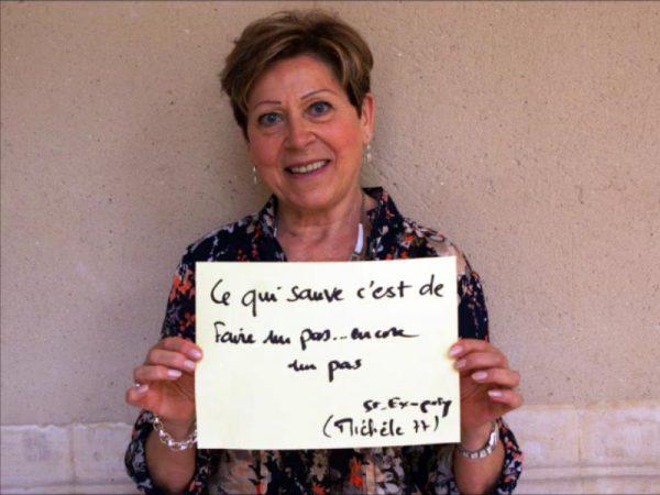 Michèle - Ce qui sauve c'est de faire un pas... encore un pas (Saint-Exupéry)