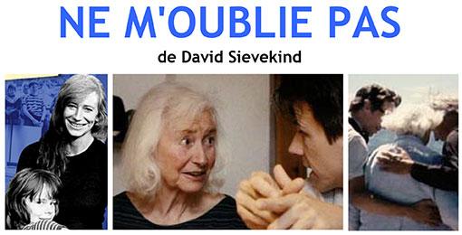 Ne m'oublie pas – Film de David Sievekind